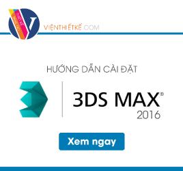 Download 3Ds Max 2016 - Hướng dẫn tải và cài đặt 3Ds Max 2016