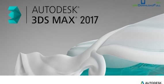 Download 3Ds Max 2017 – Hướng dẫn Tải và Cài đặt 3Ds Max 2017